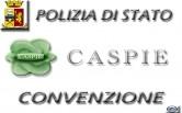CONVENZIONE C.A.S.P.I.E. – CASSA DI ASSISTENZA SOCIALE E SANITARIA A FAVORE DEL PERSONALE DELLA POLIZIA DI STATO E IN QUIESCENZA