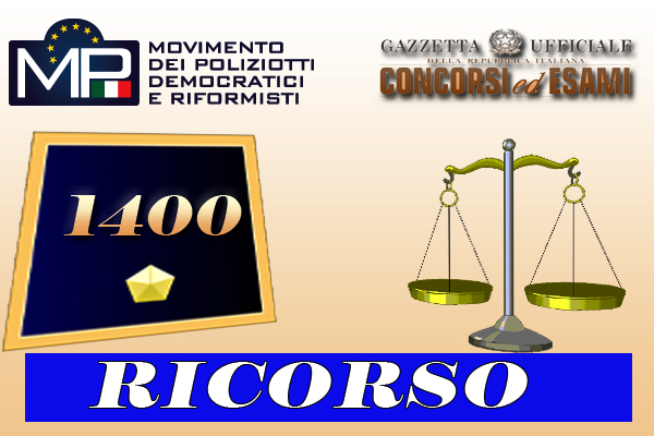 CONCORSO 1400 ISPETTORI  SCADENZE PER IL RICORSO COLLETTIVO M.P.