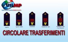 CIRCOLARE-TRASFERIMENTI-AGENTI-ASSISTENTI-MP-UIL-POLIZIA
